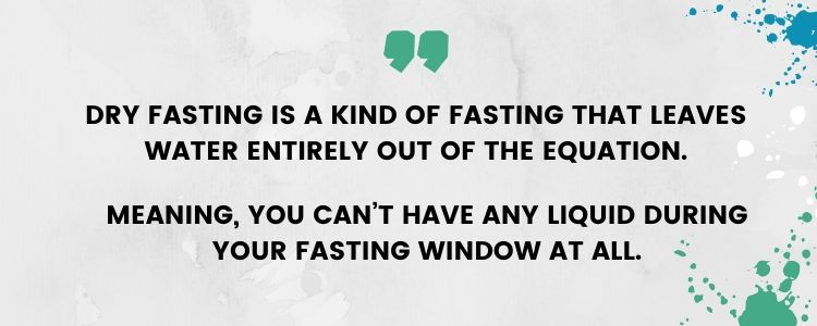 what is dry fasting