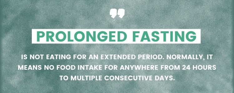 What is extended or prolonged fasting definition